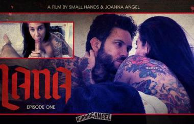Joanna Angel, Kleine Hände – Joanna Angels Lana – Episode 1 (BurningAngel)